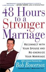 48 Hours :  Reconnect with Your Spouse and Re-Energize Your Marriage - Bob Bowersox