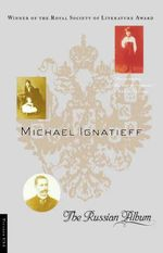 The Russian Album - Michael Ignatieff