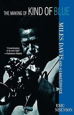 Making of Kind of Blue : Miles Davis and His Masterpiece - Eric Nisenson