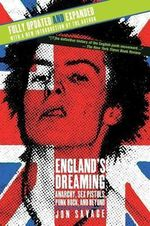 England's Dreaming, Revised Edition : Anarchy, Sex Pistols, Punk Rock, and Beyond - Jon Savage