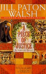 A Piece of Justice : A Imogen Quy Mystery - Jill Paton Walsh