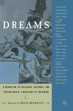 Dreams : A Reader on Religious, Cultural and Psychological Dimensions of Dreaming