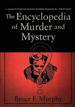 The Encyclopedia of Murder and Mystery - Bruce Murphy