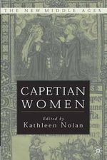 Capetian Women : New Middle Ages