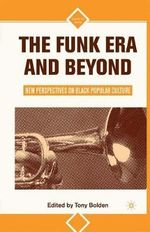 The Funk Era and Beyond : New Perspectives on Black Popular Culture