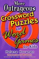 More Outrageous Crossword Puzzles and Word Games for Kids - Helene Hovanec