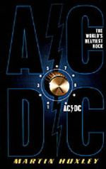 AC/DC : The World's Heaviest Rock - Martin Huxley