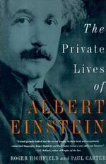 Private Lives of Albert Einstein : The Making of Nearamnew - Dr Roger Highfield