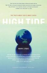 High Tide : The Truth about Our Climate Crisis - Mark Lynas