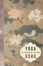 Yoga : The Science of the Soul - Osho