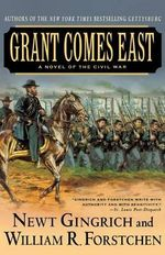 Grant Comes East - Newt Gingrich
