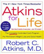 Atkins for Life : The Complete Controlled Carb Program for Permanent Weight Loss and Good Health - Robert C Atkins
