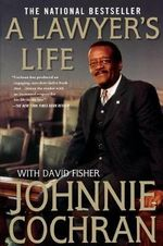 A Lawyer's Life - Johnnie L. Cochran