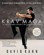 Krav Maga : An Essential Guide to the Renowned Method--For Fitness and Self-Defense - David Kahn