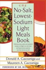 The No-Salt, Lowest-Sodium Light Meals Book - Donald A Gazzaniga