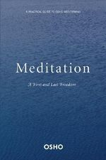 Meditation : A First and Last Freedom - Osho