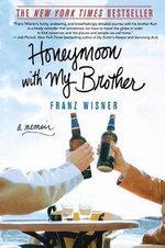 Honeymoon with My Brother : A Memoir - Franz Wisner