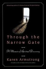 Through the Narrow Gate : A Memoir of Spiritual Discovery - Karen Armstrong