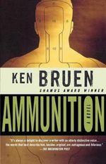 Ammunition - Ken Bruen