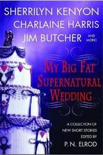 My Big Fat Supernatural Wedding - P. N. Elrod