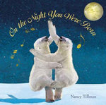 On the Night You Were Born - Nancy Tillman