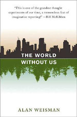 The World without Us : Financial Planning in an Uncertain World - Alan Weisman