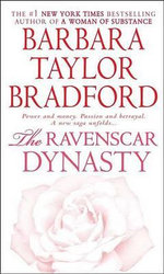 The Ravenscar Dynasty : Ravenscar Series : Book 1 - Barbara Taylor Bradford