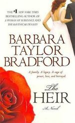 The Heir : Ravenscar Series : Book 2 - Barbara Taylor Bradford