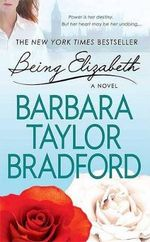 Being Elizabeth : Ravenscar Series : Book 3 - Barbara Taylor Bradford