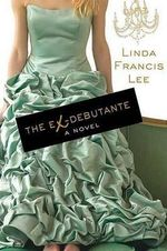The Ex-Debutante - Linda Francis Lee