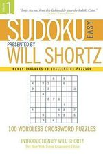 Sudoku: Easy v. 1 : 100 Wordless Crossword Puzzles - Will Shortz