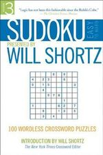 Sudoku: v. 3 : 100 Wordless Crossword Puzzles - Will Shortz