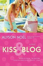 Kiss & Blog - Alyson Noel