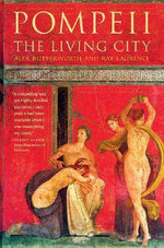 Pompeii : The Living City - Alex Butterworth