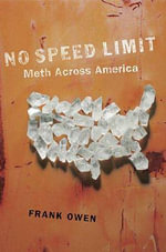 No Speed Limit :  The Highs and Lows of Meth - Frank Owen