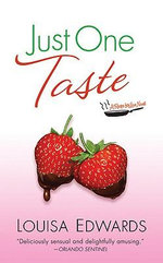 Just One Taste :  A Recipe for Love Novel - Louisa Edwards