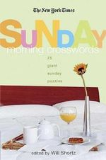 The New York Times Sunday Morning Crossword Puzzles : 75 Giant Sunday Puzzles - New York Times