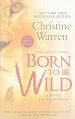 Born To Be Wild : A Novel Of The Others :  A Novel Of The Others - Christine Warren