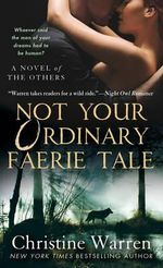 Not Your Ordinary Faerie Tale : Others Novels (Paperback) - Christine Warren