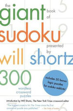 Giant Book of Sudoku : 300 Wordless Crosswords - Will Shortz