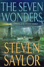 The Seven Wonders : A Novel of the Ancient World - Steven Saylor