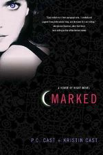 Marked : House of Night Series : Book 1 - P. C. Cast