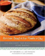 Artisan Bread in Five Minutes a Day : The Discovery That Revolutionizes Home Baking - Jeff Hertzberg