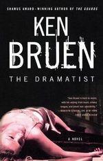 The Dramatist - Ken Bruen