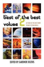 The Best of the Best: v. 2 : 20 Years of the Best Short Science Fiction Novels - Gardner Dozois