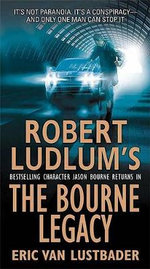 Robert Ludlum's the Bourne Legacy : A Novel - Robert Ludlum