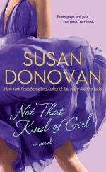 Not That Kind of Girl : A Novel - Susan Donovan