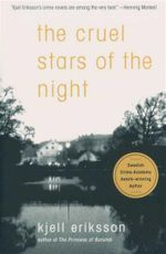 The Cruel Stars of the Night : Ann Lindell Mysteries Ser. - Kjell Eriksson