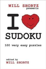 I Love Sudoku : 100 Wordless Crossword Puzzles - Will Shortz