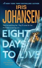 Eight Days to Live : Eve Duncan Series : Book 10 - Iris Johansen